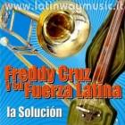 """Freddy Cruz Y Su Fuerza Latina """"La Solucion"""" - CD"""