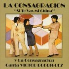 "La Consagracion ""Si Te Vas Mi China"" - CD"
