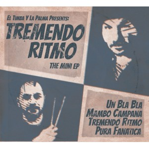"El Timba Y La Palma Presents ""Tremendo Ritmo EP"" 