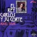 """El Rey Carlos y su Corte """"Aquel Lugar"""" - CD"""