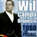 "Wil Campa Y Su Orquesta ""Todo Es Posible"" - CD"