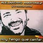 "Alejandro Martinez ""Hoy Tengo Que Cantar"" - CD"