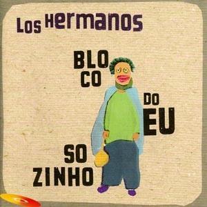 """Los Hermanos """"Bloco Do Eu Sozinho"""" - CD"""