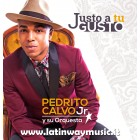 "Pedrito Calvo Junior ""Justo A Tu Gusto"" CD"