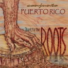"""Conjunto Puerto Rico """"Back To The Roots"""" 