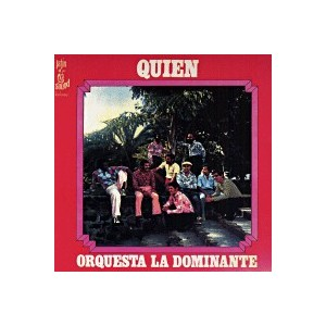 "Orquesta La Dominante ""Quien"" 