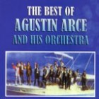 "Agustin Arce And His Orchestra ""The Best Of""