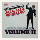 "Ricardo Ray ""Jala Jala Boogaloo Vol.II""  