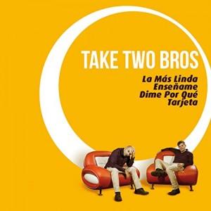 "Take Two Bros"" El Timba"" La Más Linda - CD Mini Ep"