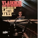 """Vladimir And His Orchestra """"New Sound In Latin Jazz"""" - CD"""