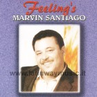 "Marvin Santiago ""Feeling's"" 