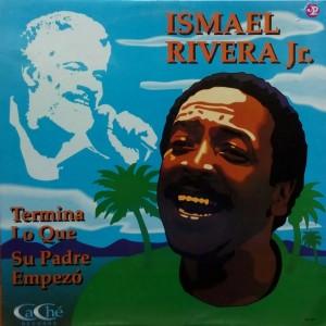 "Ismael Rivera Jr "" Termina Lo Que Su Padre Empezo"" | CD"