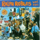 """Ralph Robles """"Was Here"""" 